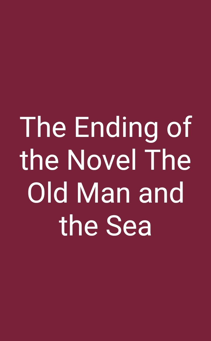 The ending of The Old Man and the Sea