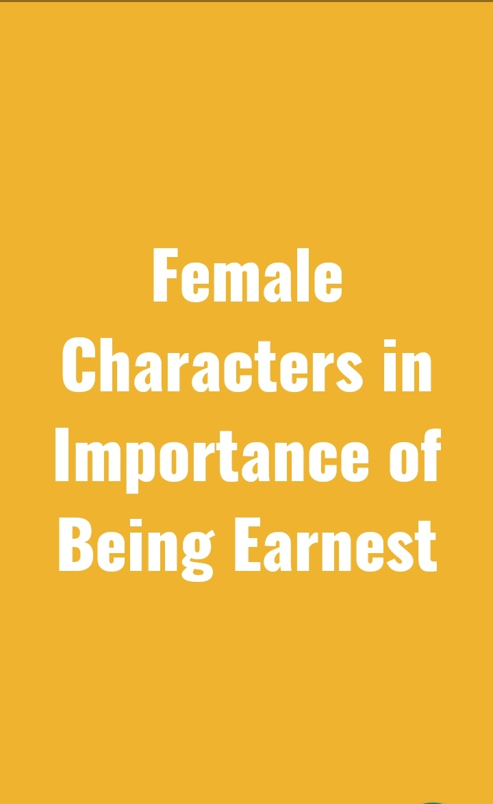 Female Characters in Importance of Being Earnest
