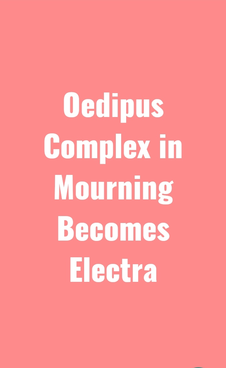 Mourning Becomes Electra Oedipus complex
