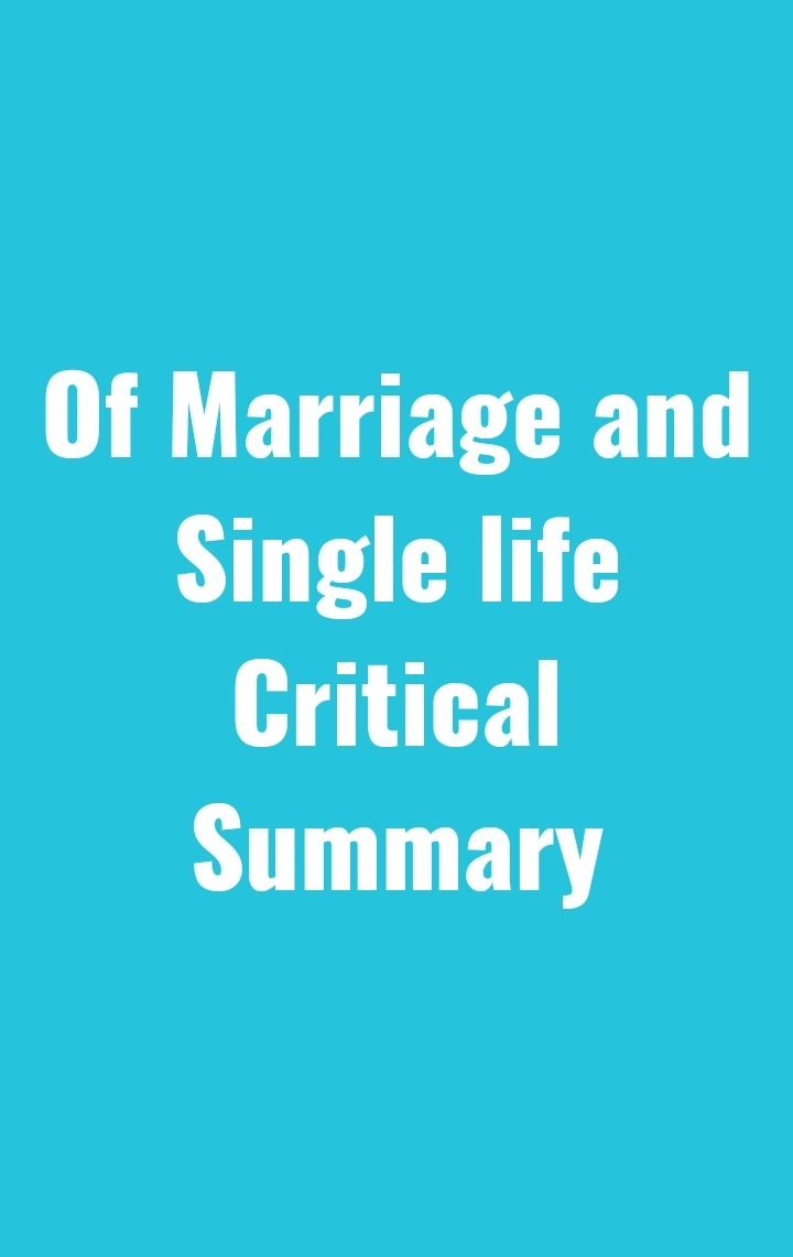 Of  Marriage and Single Life Critical  Summary