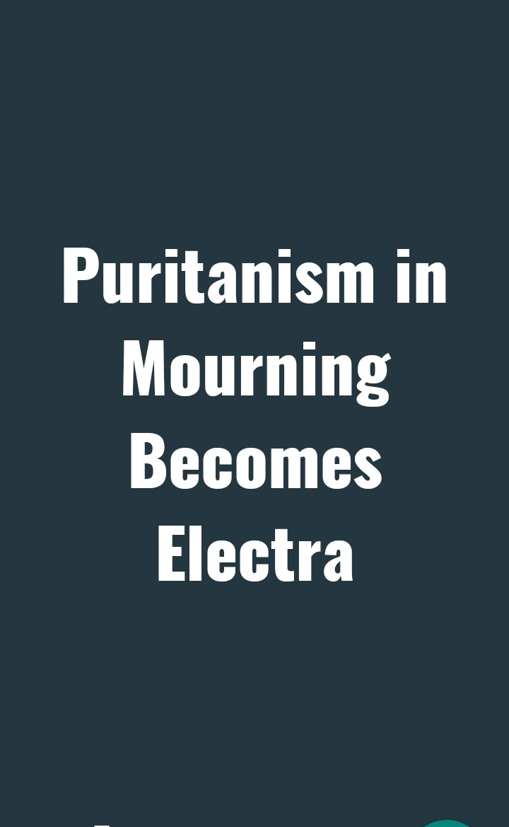 Puritanism Elements  in Mourning Becomes Electra