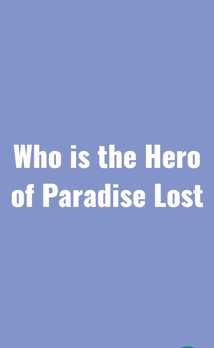 The Hero of Paradise Lost Epic