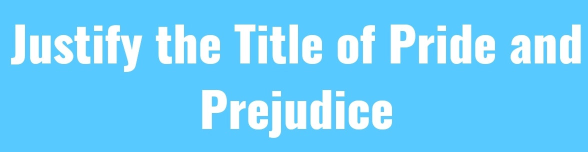 Justify the Title of Pride and Prejudice