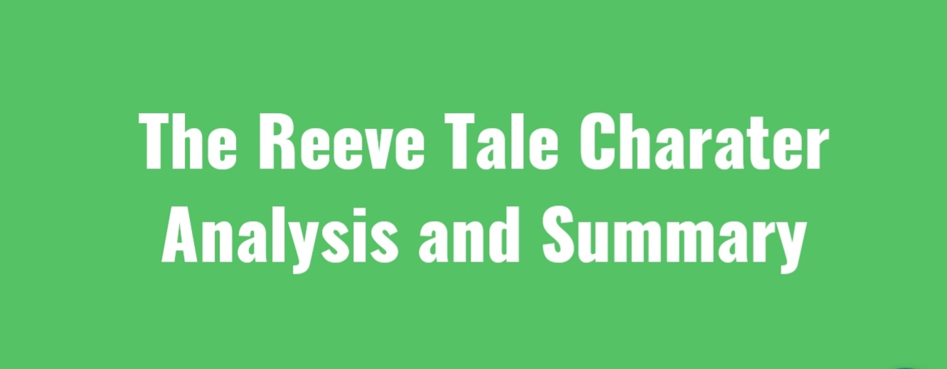 The Reeve Tale Character Analysis Summary