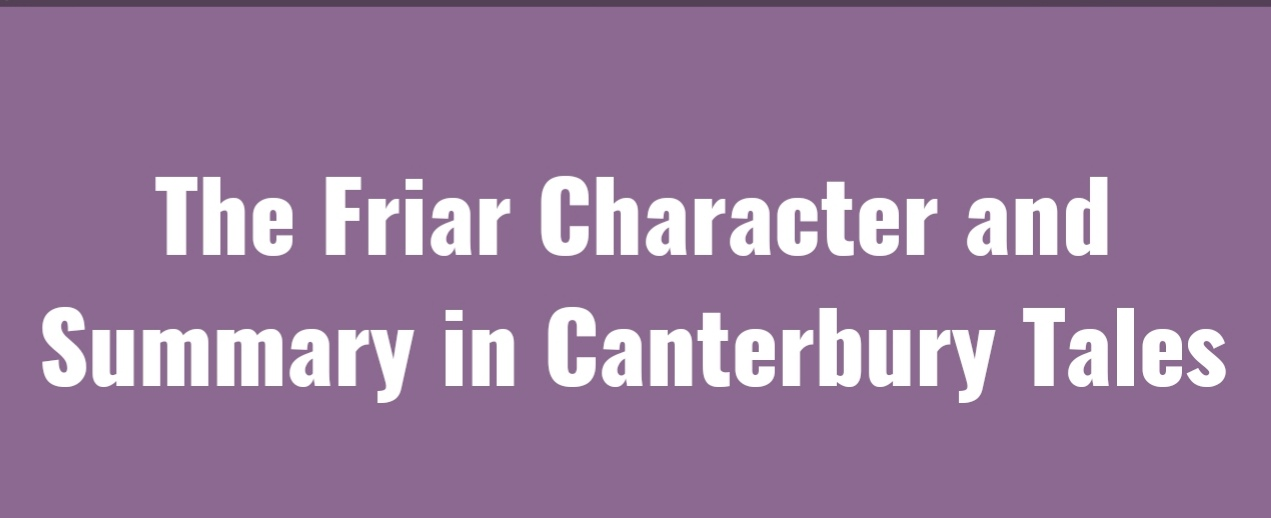 The Friar Character in Canterbury Tales