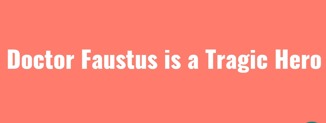 Doctor Faustus is a Tragic Hero
