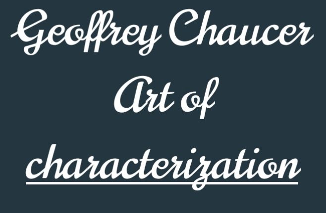 Chaucer Art of Characterization
