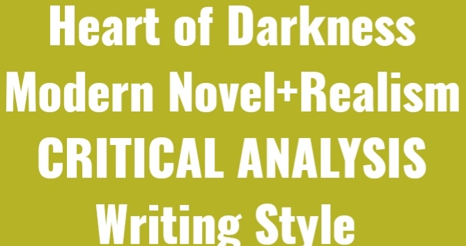 Heart of darkness as modern novel  Critical Analysis  Realism  Writing Style