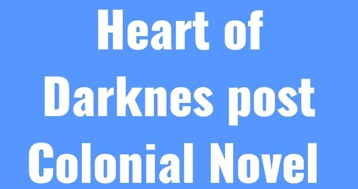 Heart of Darkness as post colonial Novel