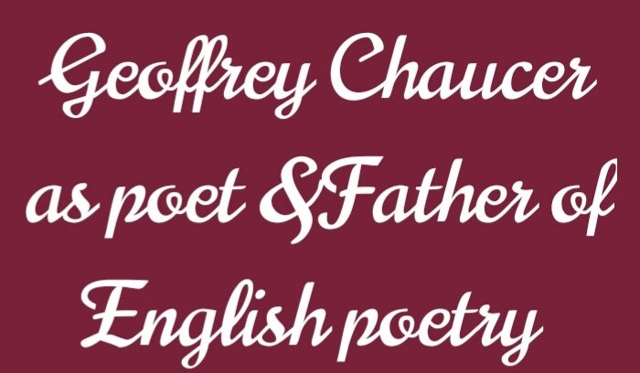 Geoffrey Chaucer as a poet| poetry style Father English poet and Poetry