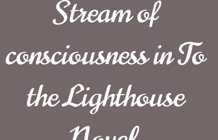 Stream of consciousness' Technique in To the light house