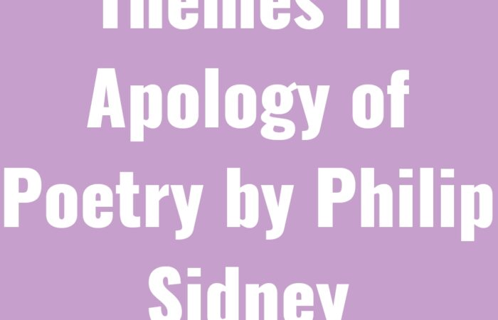 Themes in Apology of Poetry by Philip Sidney