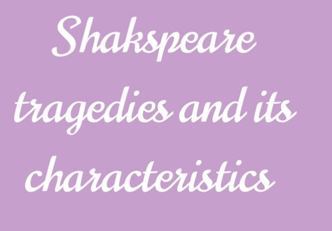 Shakespearian Tragedy or Shakespeare Tragedies and its characteristics| Shakespearean tragedy vs Aristotelian tragedy and Greek